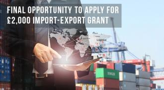 Final opportunity to apply for £2,000 import-export grant
